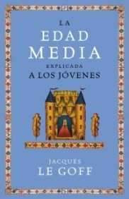 La Edad Media Explicada a Los Jovenes/ the Middle Ages Explained to the Youth