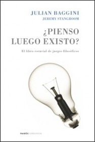 Pienso luego existo?/ Do You Think What You Think You Think?
