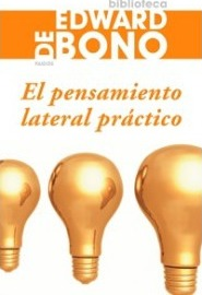 Pensamiento lateral practico/ The Use of Lateral Thinking