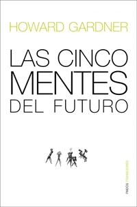 Las cinco mentes del futuro/ The Five Minds of the Future
