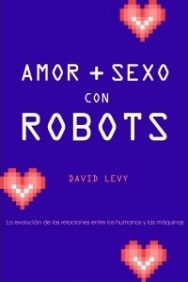 Amor y sexo con robots/ Love and Sex With Robots