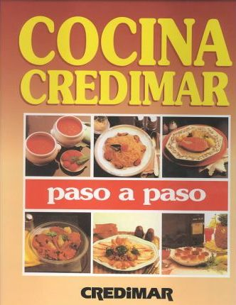 Cocina Credimar Paso a Paso/the Credimar Step-By-Step Cookbook