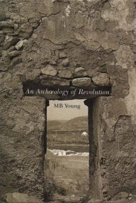 An Archaeology of Revolution