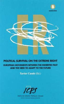 Political survival on the extreme right : european movements between the inherited past and the need to adpat to the future