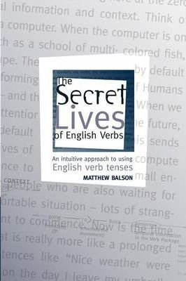 The Secret Lives of English Verbs