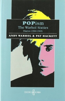 POPism : the Warhol Sixties : diarios (1960-1969)