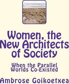 Women, the New Architects of Society