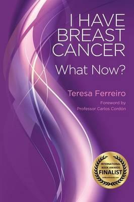 I Have Breast Cancer - What Now?