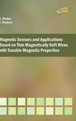 Magnetic Sensors and Applications Based on Thin Magnetically Soft Wires with Tunable Magnetic Properties