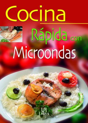 Cocina rapida con microondas / Quick Kitchen With Microwave