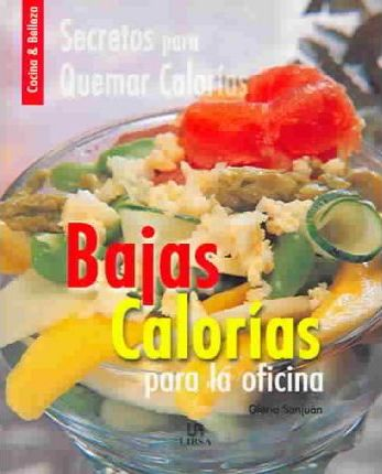 Bajas calorias para la oficina / Low Calories for the Office