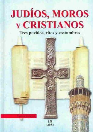 Judios, moros y cristianos / Jews, Moors and Christians