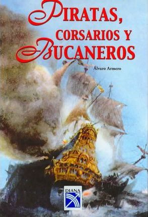 Piratas, corsarios y bucaneros / Pirates, Corsairs and Bucaneers