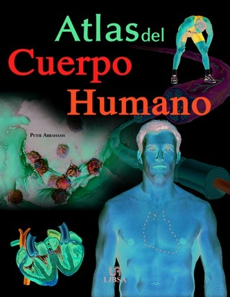 Atlas Del Cuerpo Humano / The Atlas of the Human Body