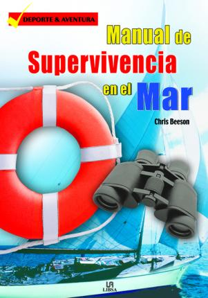 Manual de supervivencia en el mar/ The Handbook of Survival at Sea