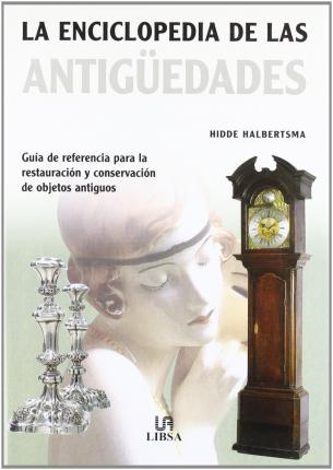 La enciclopedia de las Antiguedades/ Antiques Encyclopedia