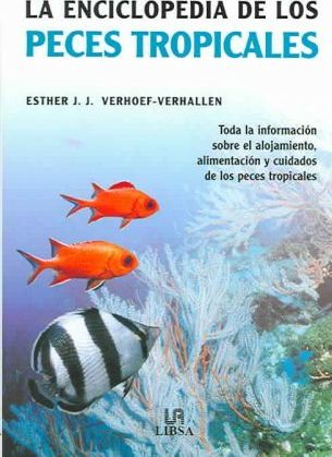 La enciclopedia de los peces tropicales / The Encyclopedia of Tropical Fish