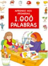Aprendo Mis Primeras 1000 Palabras / I Learn My First 1000 Words