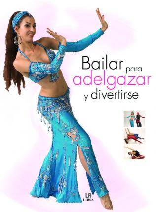 Bailar Para Adelgazar Y Divertirse/ Dancing for Entertainment and Weight Loss