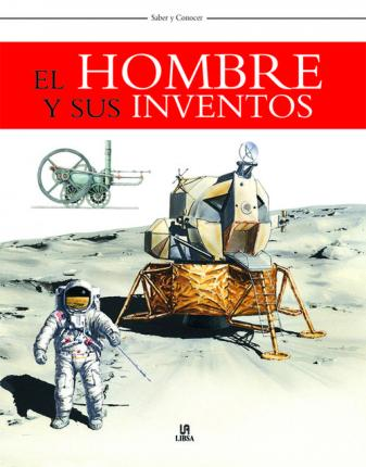 El hombre y sus inventos / The Living World, Technology and Transport