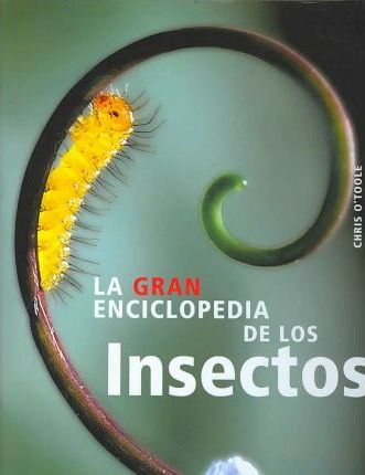 La gran enciclopedia de los insectos/ The New Encyclopedia of Insects and Their Allies