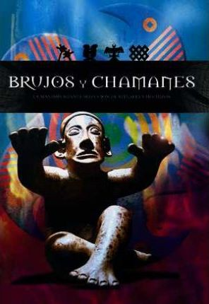 Brujos y chamanes/ Sorcerers and Shamans