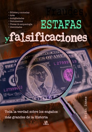 Fraudes, Estafas y Falsificaciones/ Frauds, Cheats and Forgeries