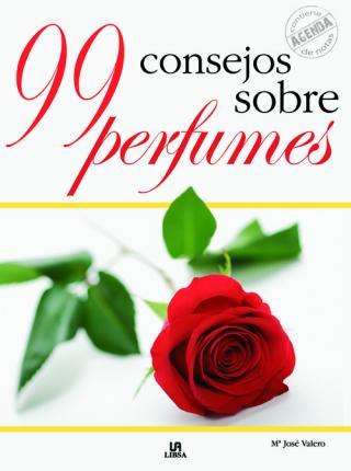 99 consejos sobre perfumes / 99 Recommended Perfumes