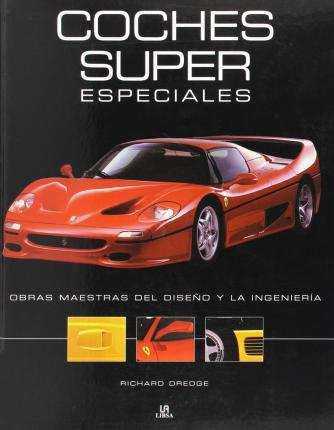 Coches super especiales / Supercars, Masterpieces of desing and engineering