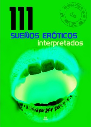 111 suenos eroticos interpretados/ 111 Erotic Dreams Interpreted