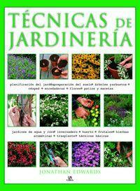 Tecnicas de jardineria/ Illustrated Handbook of Gardening Techniques