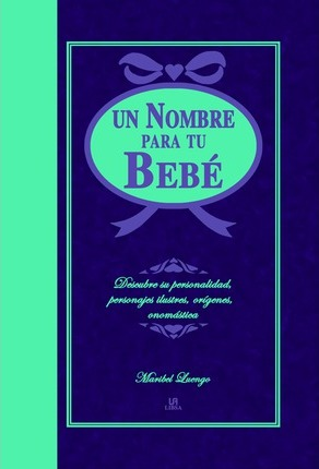 Un nombre para tu bebe/ A Name for your Baby