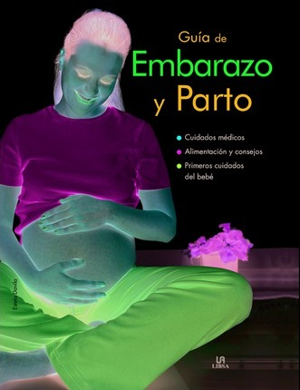 Guia de embarazo y parto/ Guide to Pregnancy and Childbirth