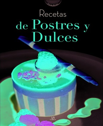 Recetas de postres y dulces/ Dessert Recipes and Candies
