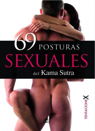 69 posturas sexuales del Kama Sutra / 69 Kama Sutra Sexual Positions