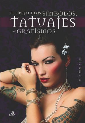 El libro de los simbolos, tatuajes y grafismos / The Book of Aymbols, Tattoos and Graphics