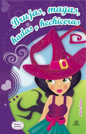 Brujas, magas, hadas y hechiceras / Witches, wizards, fairies and sorcerers