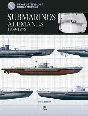 Submarinos alemanes 1939-1945 / German Submarines 1939-1945