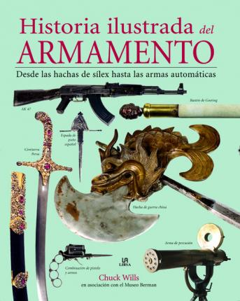 Historia ilustrada del armamento / An illustrated history of weapons