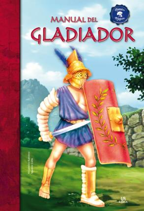 Manual del gladiador / Gladiator Manual