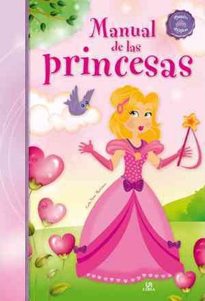 Manual de las princesas / Princesses Manual