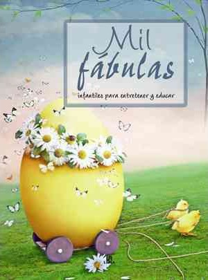 Mil fábulas infantiles para entretener y educar / 1000 fables to entertain and educate children
