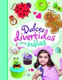 Dulces Divertidos Para Niños - Cookies, Muffins, Cupcakes, Cake Pops, Donutmania Y Gingerbread