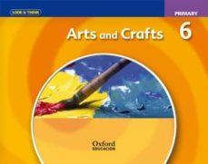 Look & Think Arts and Crafts 6th Primary. Class Book
