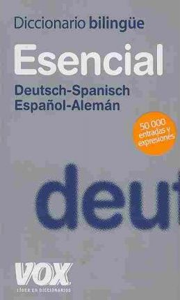 Diccionario esencial Deutsch-Spanisch Espanol-Aleman / Essential Dictionary German-Spanish Spanish-German