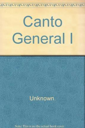 CANTO GENERAL I