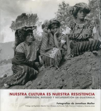 Nuestra cultura es nuestra resistencia/ Our culture is our resistance