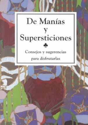 De manias y supersticiones / About Manias and Superstitions