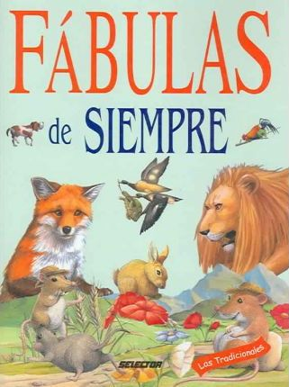 Fabulas de siempre / Fables of All Times