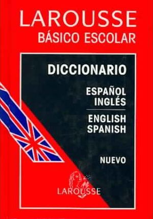 Diccionario basico Escolar Espanol-Ingles Ingles Espanol/ Basic School Dictionary Spanish English - English Spanish